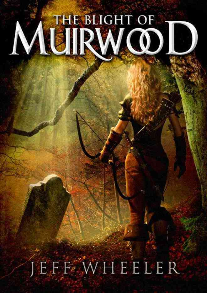 The Blight of Muirwood By Wheeler, Jeff